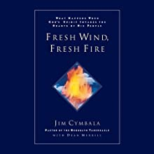 Fresh Wind, Fresh Fire Audiobook by Jim Cymbala, Dean Merrill Narrated by Jim Cymbala