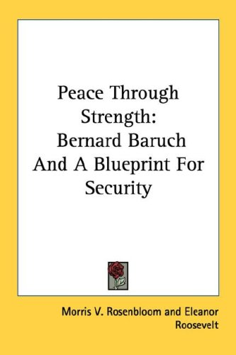 Peace Through Strength: Bernard Baruch And A Blueprint For Security