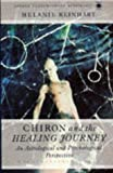 img - for Chiron and the Healing Journey: An Astrological and Psychological Perspective (Contemporary Astrology) book / textbook / text book