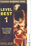Level Best 1: Teacher Resource Book: Delivering the Framework for Teaching English (0748760598) by Ross, Michael