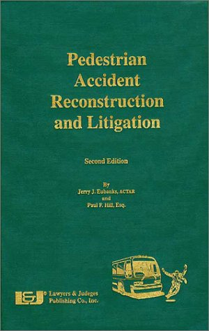 Pedestrian Accident Reconstruction and Litigation, Second Edition