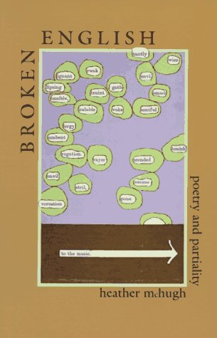 Broken English: Poetry and Partiality, HEATHER MCHUGH