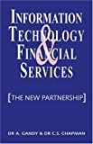 Information technology & financial services:the new partnership