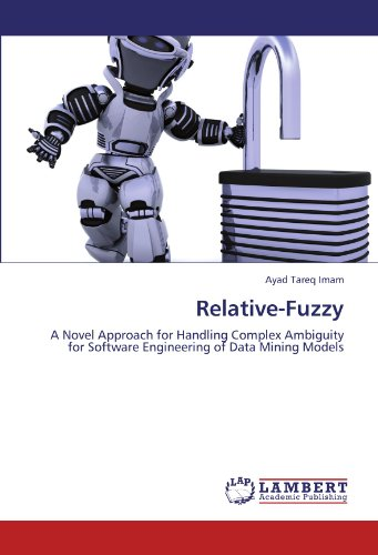 Relative-Fuzzy: A Novel Approach for Handling Complex Ambiguity for Software Engineering of Data Mining Models