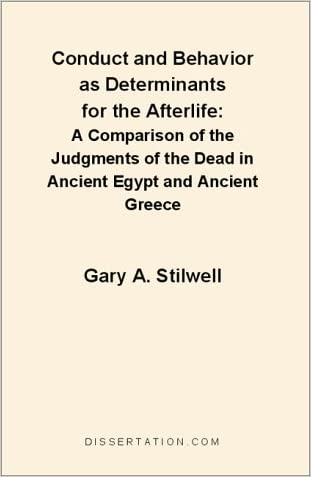 Conduct and Behavior as Determinants for the Afterlife: A Comparison of the Judgments of the Dead in Ancient Egypt and Ancient Greece