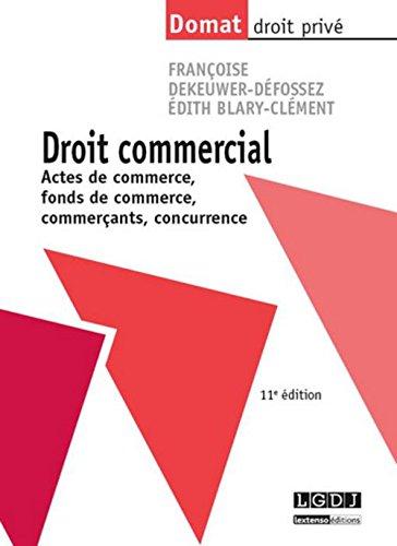 Droit commercial : activités commerciales, commerçants, fonds de commerce, concurrence, consommation