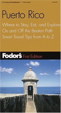 Fodor's Puerto Rico, 1st Edition: Where to Stay, Eat, and Explore On and Off the Beaten Path, Smart Travel Tips fr om A to Z (Fodor's Gold Guides)