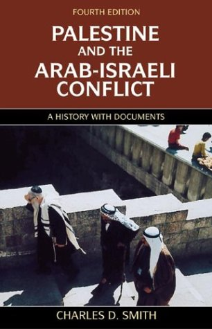 Palestine and the Arab-Israeli Conflict, Fourth Edition: A History with Documents