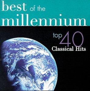 Felix - Best of the Millennium - Top 40 Classical Hits [IMPORT] - Zortam Music