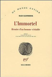 L'immortel : histoire d'un homme véritable : roman, Slavnikova, Olga