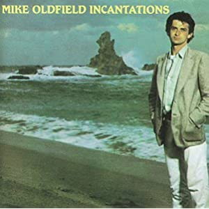 Amazon.com: Incantations: Mike Oldfield: Music
