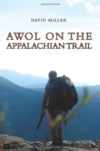 AWOL on the Appalachian Trail (Updated Edition), David Miller