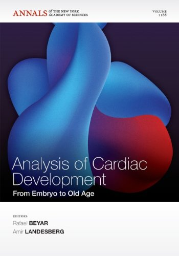 Analysis Of Cardiac Development: From Embryo To Old Age, Volume 1188
