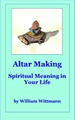 Altar Making : A Spiritual Practice to Deepen Your Connection to the Sacred