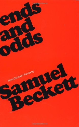 Ends & Odds Expanded/E: Nine Dramatic Pieces (Beckett, Samuel)