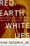 Image of Red Earth, White Lies: Native Americans and the Myth of Scientific Fact