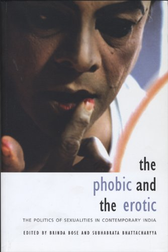 Phobic And The Erotic: The Politics Of Sexualities In Contemporary India