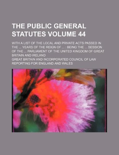 The public general statutes Volume 44; with a list of the local and private acts passed in the ... years of the reign of ...: being the ... session of ... United Kingdom of Great Britain and Ireland