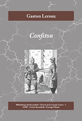 Confitou: Roman historique de la Première Guerre mondiale (Œuvres de la Grande Guerre t. 1)