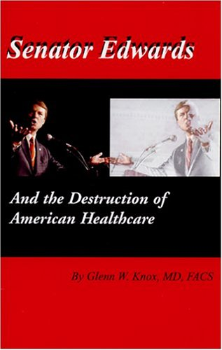 Senator Edwards and the Destruction of American Healthcare