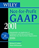 img - for Wiley Not-For-Profit GAAP 2001: Interpretation and Application of Generally Accepted Accounting Standards for Not-for-Profit Organizations 2001 book / textbook / text book