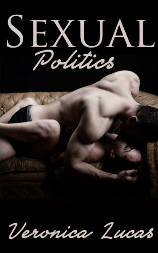 Sexual Politics (The Sexual Politics Series, New Adult Romance) by Veronica Lucas