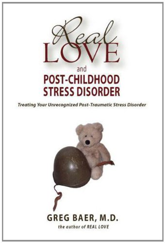 Real Love and Post-Childhood Stress Disorder - Treating Your Unrecognized Post-Traumatic Stress Disorder temporomandibular disorder