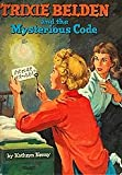 Trixie Belden And The Mysterious Code (vol. 7)