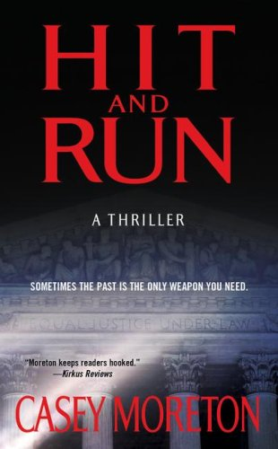 Hit and Run: A Thriller, Casey Moreton