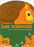 img - for J'observe les sciences et le monde qui m'entoure book / textbook / text book