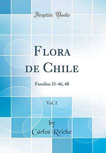 Flora de Chile, Vol. 2 Familias 31-46, 48 (Classic Reprint)  [Reiche, Cárlos] (Tapa Dura)