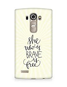 AMEZ she who is brave is free Back Cover For LG G4