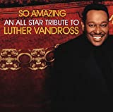 V.A. So Amazing: An All Star Tribute To Luther Vandross