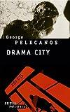 vignette de 'Drama city (George P Pelecanos)'