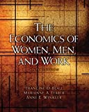 img - for The Economics of Women, Men, and Work (6th Edition) [Paperback] [2009] 6 Ed. Francine D Blau, Marianne A Ferber, Anne E Winkler book / textbook / text book