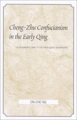 Cheng-Zhu Confucianism in the Early Qing: Li Guangdi (1642-1718) and Qing Learning (SUNY Series in Chinese Philosophy and Culture)
