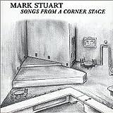 echange, troc Mark Stuart - Songs From a Corner Stage