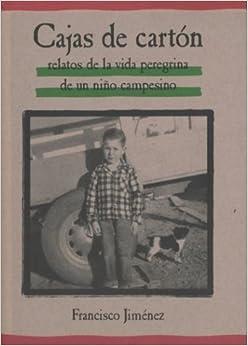 Cajas de Carton: Relatos de la Vida Peregrina de un Nino