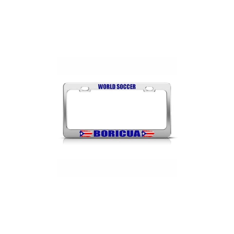 Boricua Puerto Rico Flag World Soccer Metal License Plate Frame Tag Holder