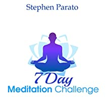 7 Day Meditation Challenge Audiobook by Stephen Parato Narrated by Stephen Parato