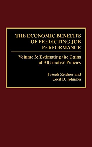 The Economic Benefits of Predicting Job Performance: Volume 3: Estimating the Gains of Alternative Policies: Estimating the Gains of Alternative Policies v. 3
