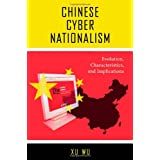Chinese Cyber Nationalism: Evolution, Characteristics, and Implications ~ Wu Xu