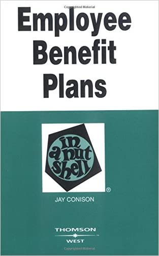Employee Benefit Plans in a Nutshell