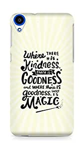 AMEZ where there is kindness there is goodness Back Cover For HTC Desire 820