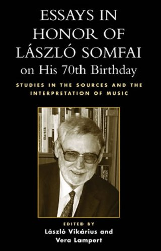 Essays in Honor of Laszlo Somfai on His 70th Birthday: Studies in the Sources and the Interpretation of Music PDF