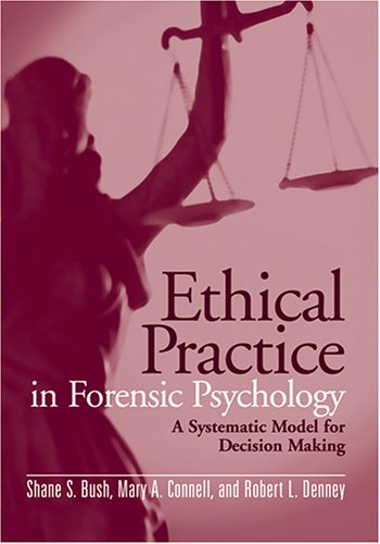Ethical Practice in Forensic Psychology: A Systematic Model for Decision Making (Criminals In The Making compare prices)