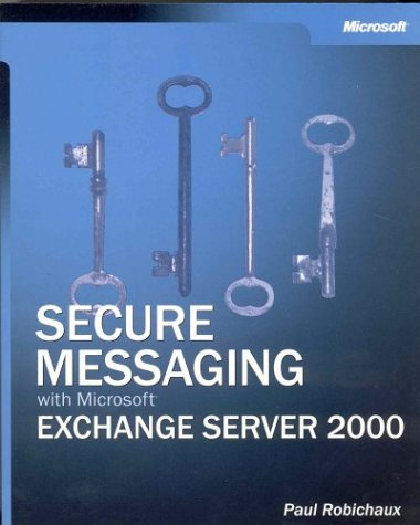 Secure Messaging with Microsoft Exchange Server 2000