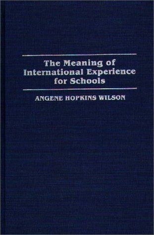 The Meaning of International Experience for Schools (Immunology; 28)