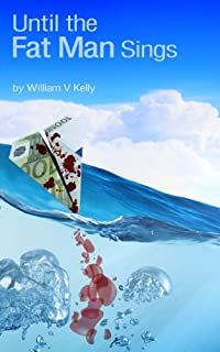 Until The Fat Man Sings by William V Kelly ebook deal