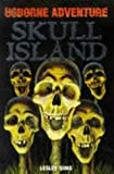 Skull Island (Usborne Adventure) (0746024606) by Sims, Lesley